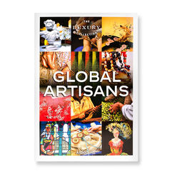 The Luxury Collection: Global Artisans